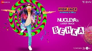 Behka | High Jack | Sumeet Vyas, Sonnalli Seygall & Mantra | Nucleya | Vibha Saraf thumbnail