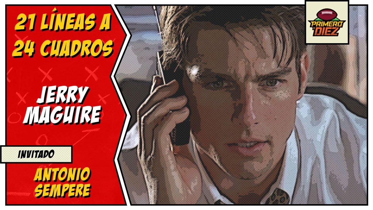 Jerry Maguire – 21 Líneas a 24 Cuadros – Episodio 014