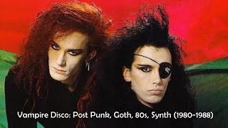 Vampire Disco #2: Hidden Gems from the 80s, Post Punk, Goth, Coldwave, Synthpop (1980-1988)