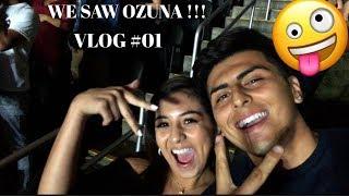 Ozuna Concert  Vlog #01