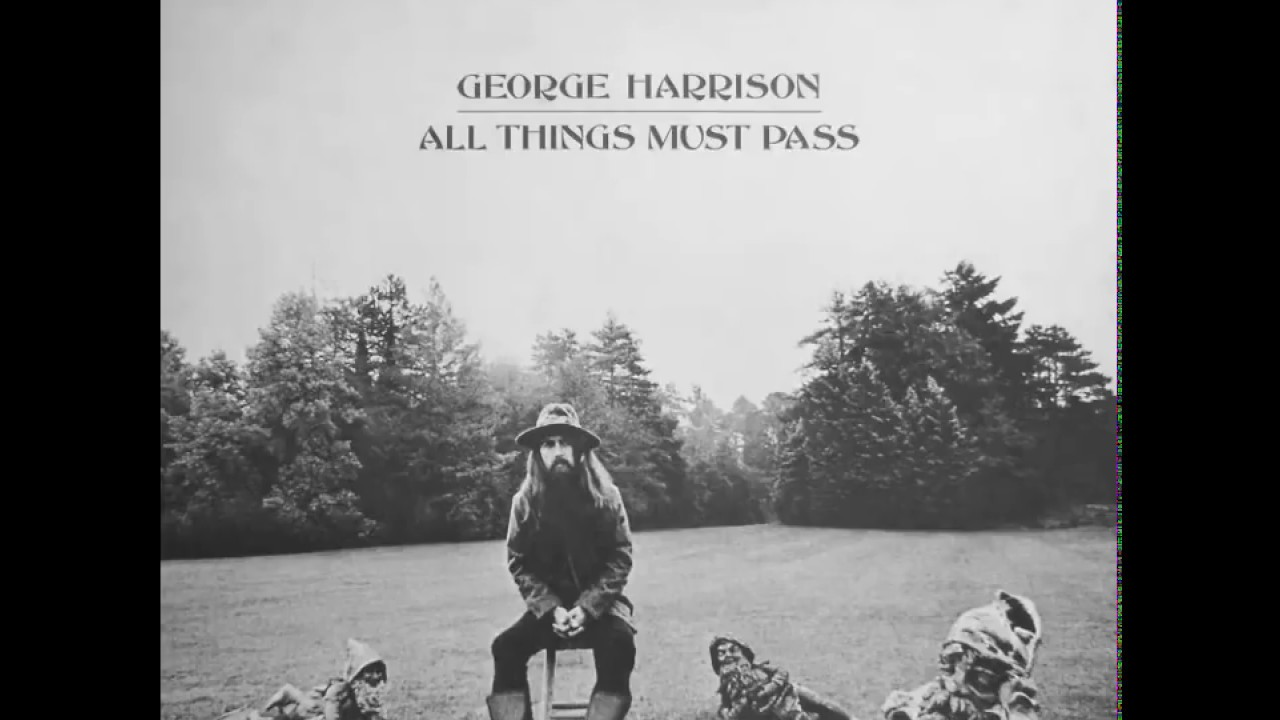 George Harrison Albums : george harrison 39 39 all things must pass 39 39 full album youtube ~ Vivirlamusica.com Haus und Dekorationen