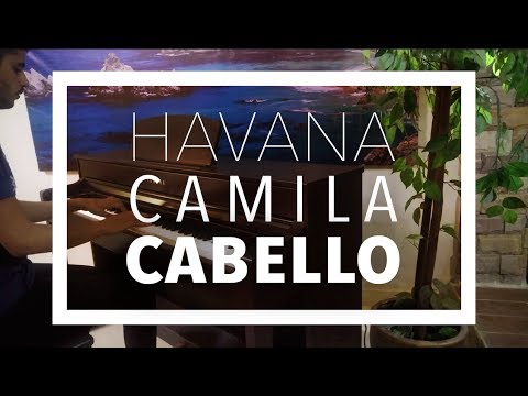 Camila Cabello - Havana [Piano Cover]