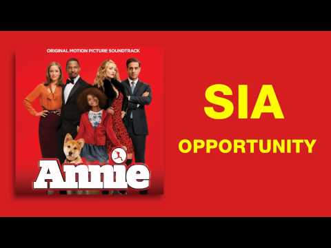Sia - Opportunity (From the Annie Soundtrack 2014) [Audio] + Lyrics in description