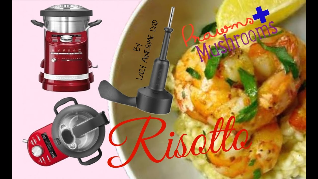 kitchenaid cook processor artisan prawns and mushrooms risotto recipe first try like thermomix. Black Bedroom Furniture Sets. Home Design Ideas