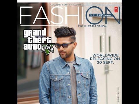Fashion|Guru Randhawa|Full Video By Gill 001|Latest Punjabi Songs 2016|