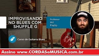 Guitarra Blues - Improvisando no Blues com Shuffle G - Cordas e Música