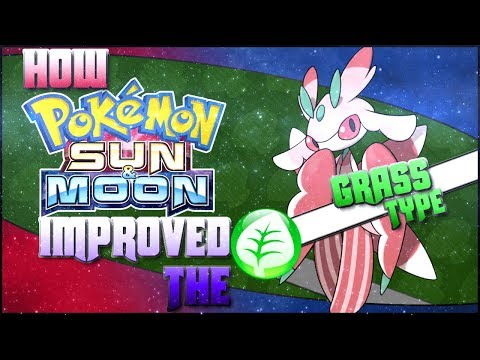 6 Ways Pokemon Sun And Moon Improved The Grass Type