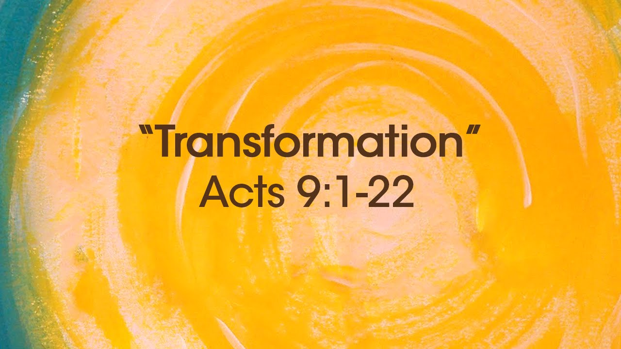 Transformation Acts 9 1 22 Youtube