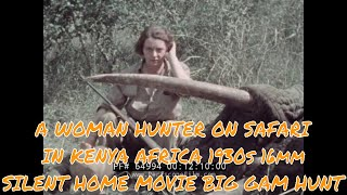Video A WOMAN HUNTER ON SAFARI IN KENYA AFRICA  1930s 16mm SILENT HOME MOVIE  BIG GAME HUNT  64994 download MP3, 3GP, MP4, WEBM, AVI, FLV Oktober 2018