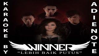 Winner Lebih Baik Putus Karaoke