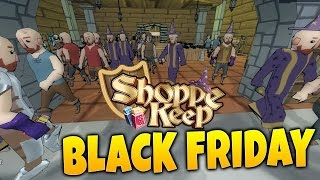 Shoppe Keep Gameplay - BLACK FRIDAY MEGA SALE! - Game Update! - Let