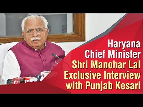 Exclusive Interview of Haryana Chief Minister Shri Manohar Lal Khattar with Punjab Kesari