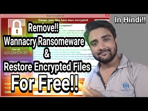Remove Wannacry & Restore All Encrypted Files For Free!!! Explained in Hindi!!!