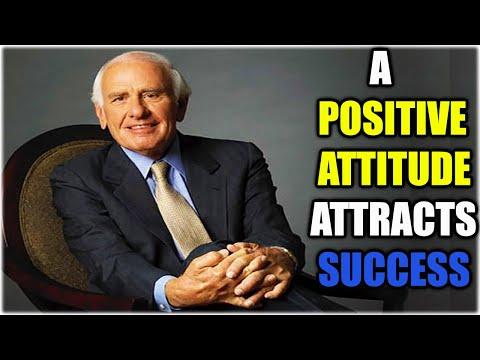 JIM ROHN - A POSITIVE ATTITUDE ATTRACTS SUCCESS