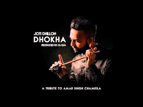 Dhokha | Joti Dhillon & DJ EM