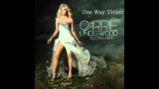Carrie Underwood - One Way Ticket(FULL VERSION)
