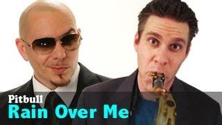 Pitbull - Tenor Saxophone - Rain Over Me - BriansThing