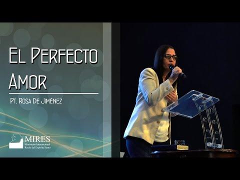 El Perfecto Amor con la Pastora Rosa de Jiménez