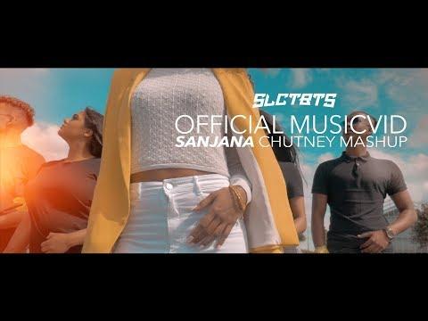 SANJANA  - CHUTNEY MASHUP | PROD. BY SLCTBTS (OFFICIAL MUSICVIDEO)