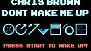 Chris Brown - Don't Wake Me Up ( 8-BIT REMIX )