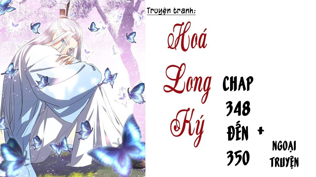 Hóa Long Ký - Chap 348 đến 350 + Phần ngoại truyện