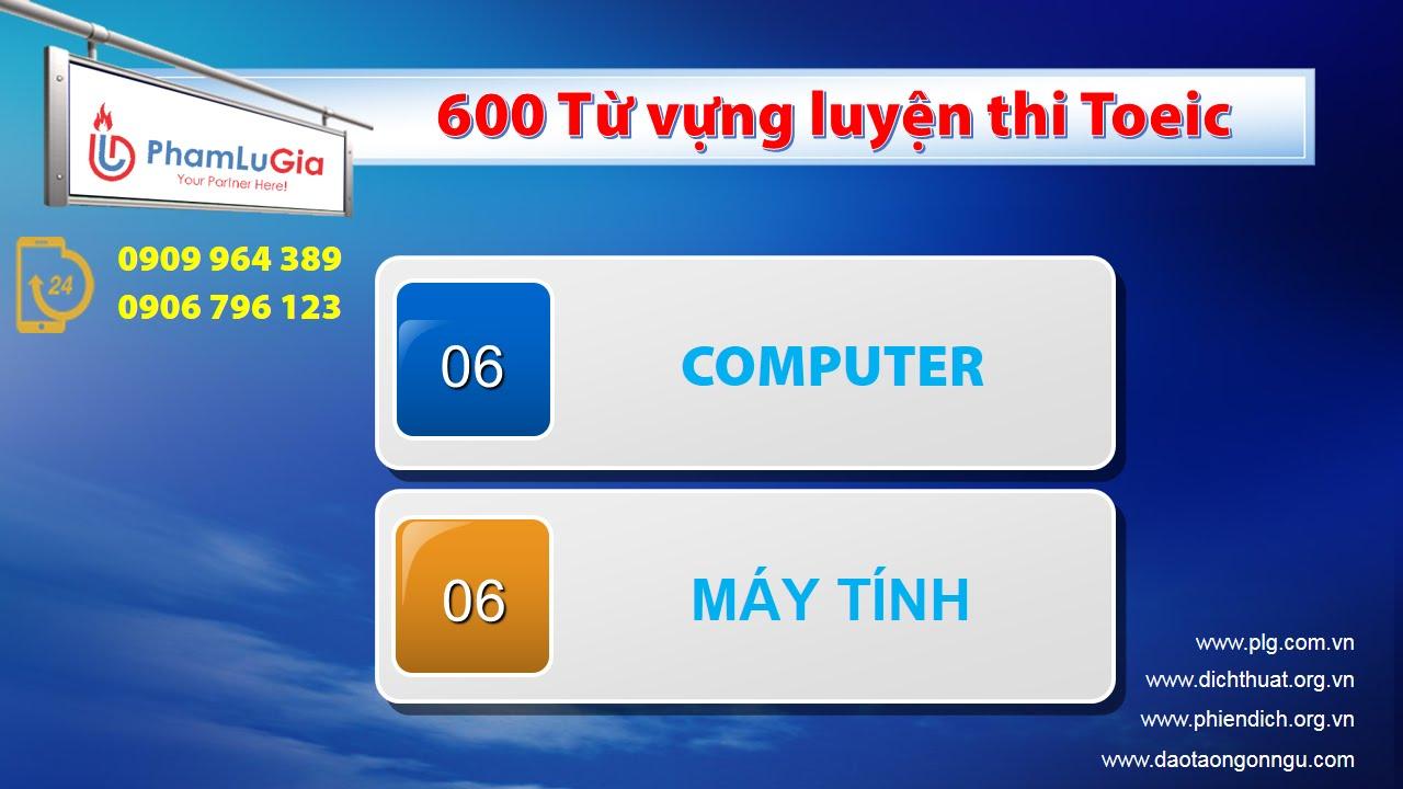 [600 Từ vựng luyện thi Toeic] Bài 06: Máy tính