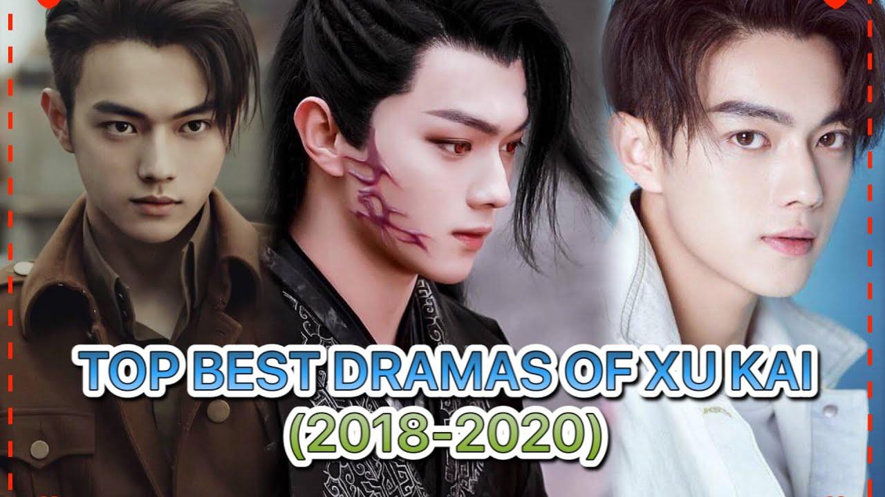 Download TOP DRAMAS LIST OF XU KAI (2018-2020)