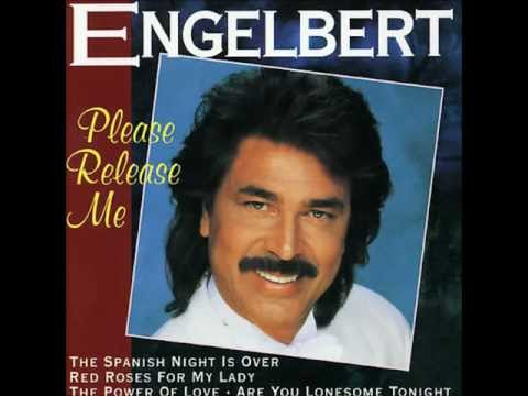 Please release me - Engelbert Humperdinck