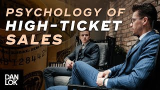 The Psychology of High-Ticket Sales | Dan Lok