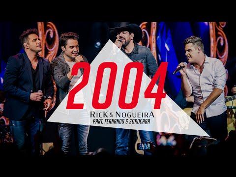 Rick & Nogueira - 2004 Part. Fernando & Sorocaba | DVD Uma História Pra Contar