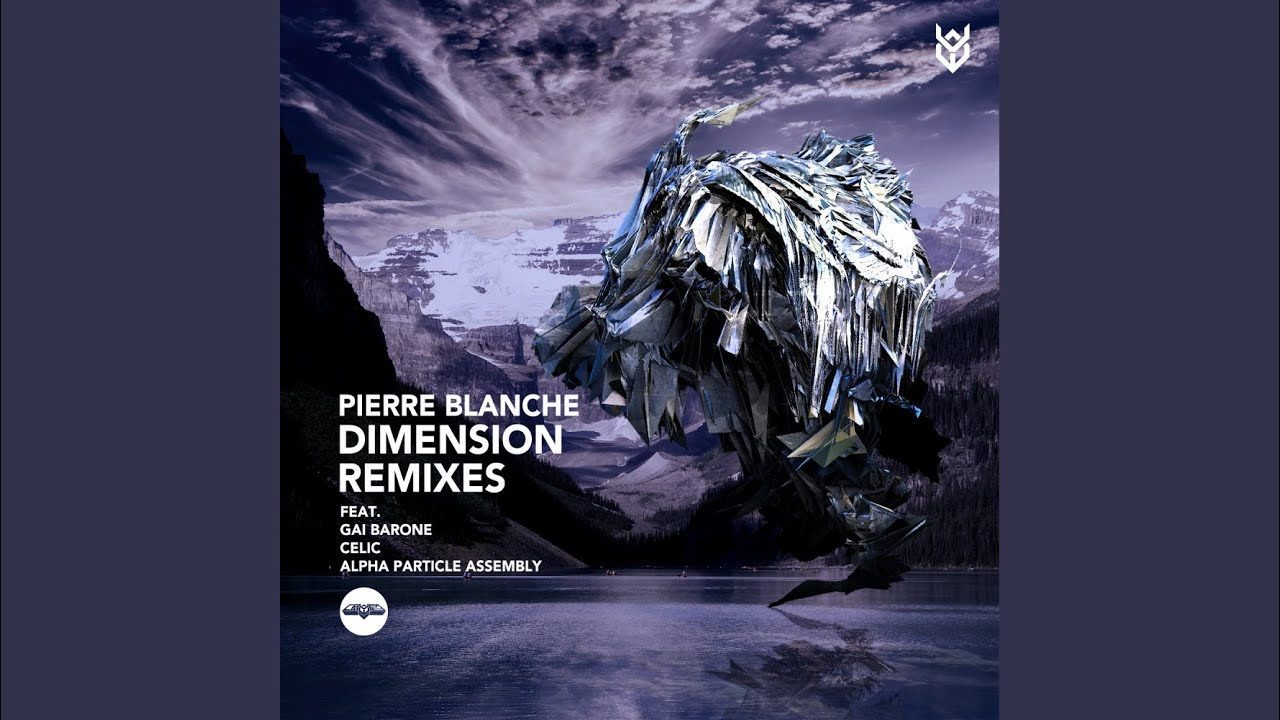 Pierre Blanche - Dimension (Celic Remix)