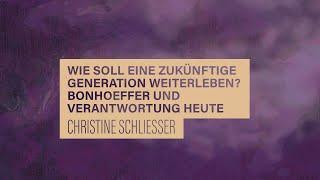 «WACHET UND BETET» // #26 Bonhoeffer und Verantwortung heute // PD Dr. Christine Schliesser