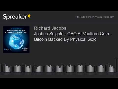 Joshua Scigala - CEO At Vaultoro.Com - Bitcoin Backed By Physical Gold