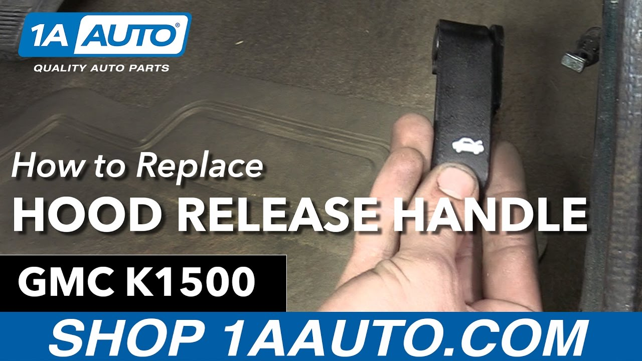 hight resolution of how to replace hood release handle 95 99 gmc sierra k1500