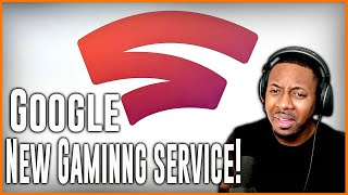 STADIA Google New Gaming Streaming Service - Live Reaction