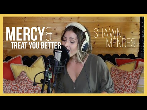 Mercy x Treat You Better - Shawn Mendes (Cover by...