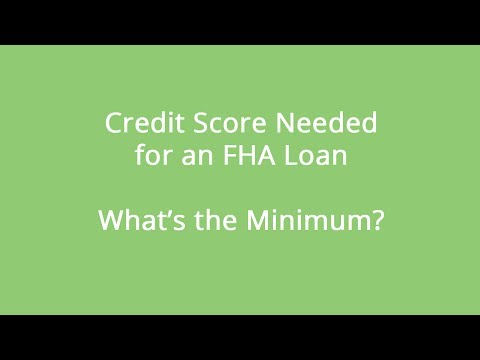 Credit Score for FHA Loan - What's the Minimum Credit Score?