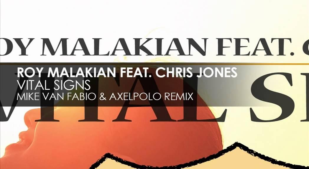 685b50ea8 Roy Malakian featuring Chris Jones - Vital Signs (Mike van Fabio & AxelPolo  Remix)