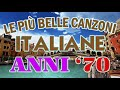 Le Piu Belle Canzoni Italiane Anni 70 - Musica Italiana anni 70 - Cantante Italiana anni 70