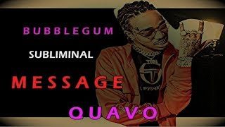Is Quavo sending a Subliminal Message in B U B B L E G U M? (Nuclear War)