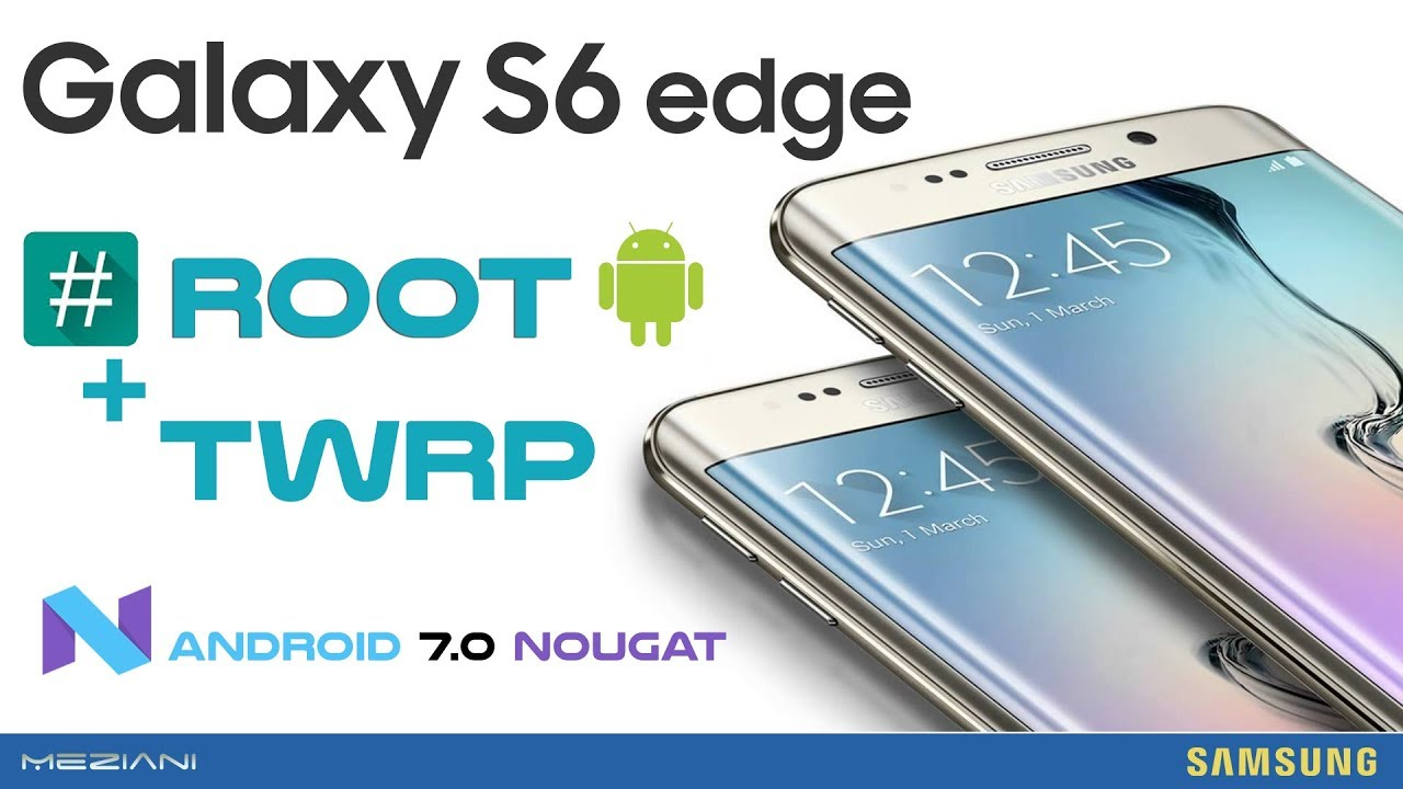 Root and Install TWRP Recovery SAMSUNG S6 EDGE Android 7 0 Nougat