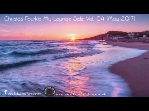 Christos Fourkis My Lounge Side Vol. 04 [May 2017]