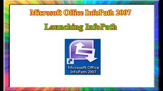 InfoPath 2007: how to launch Microsoft Office InfoPath