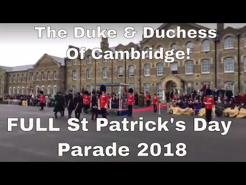 Duke & Duchess Of Cambridge FULL CEREMONY  St Patrick's Day Parade 2018