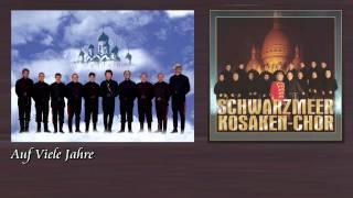 Schwarzmeer Kosaken Chor - Auf viele jahre