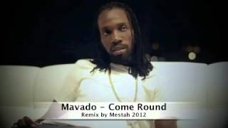 Mavado - Come Round Remix by Mestah 2012