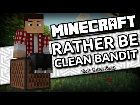 [WIRELESS] Rather Be - Clean Bandit (Ft. Jess Glynne) (Minecraft Note Block Song)