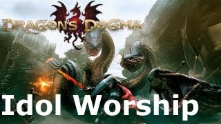 Dragon's Dogma: Idol Worship