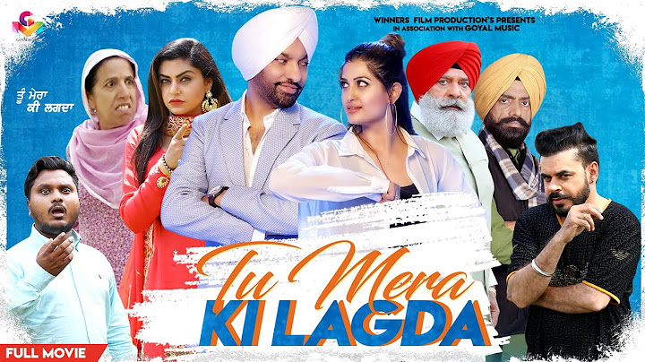 new punjabi movie 2021  tu mera ki lagda  latest punjabi movies 2021 full movie  goyal music