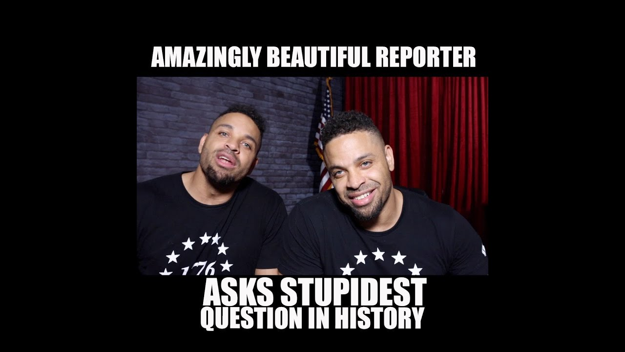 Amazingly Beautiful Reporter Ask Stupidest Question In History